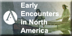 Early Encounters in North America: Peoples, Cultures and the Environment