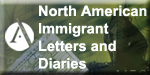 North American Immigrant Letters, Diaries, and Oral Histories